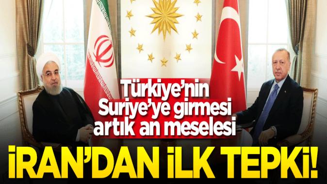 Türkiyenin Suriye operasyonuna İrandan ilk tepki