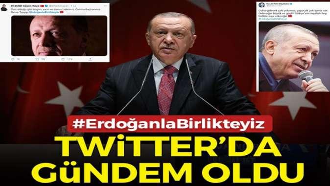Twitterda binlerce tweet atıldı! #ErdoğanlaBirlikteyiz