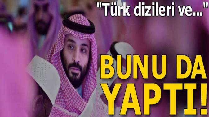 Veliaht Prensten flaş hamle! Türk dizileri ve Al Jazeera etkili ama...