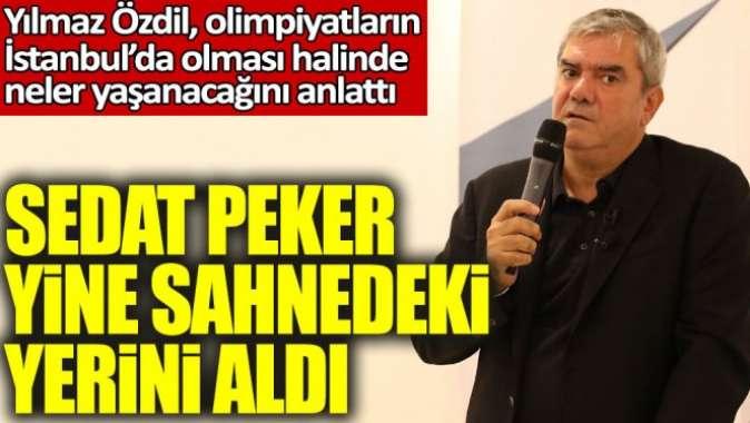 Yılmaz Özdil, olimpiyatların İstanbul'da olması halinde neler yaşanacağını anlattı. Sedat Peker yine sahnedeki yerini aldı