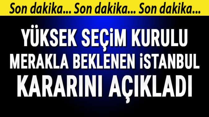 YSKdan İstanbul seçimi kararı