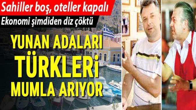 Yunan Adaları Türkleri mumla arıyor; neredesin komşu?