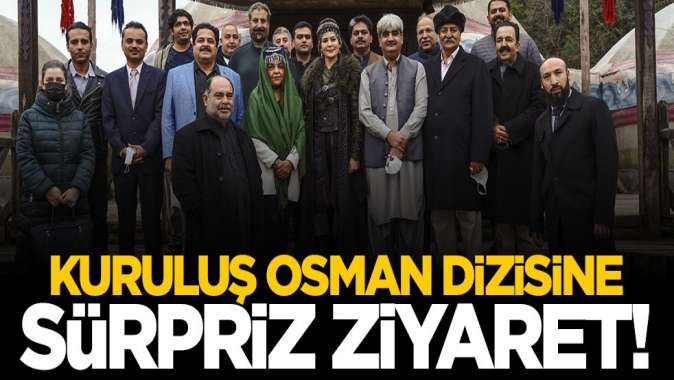 Yurt dışından Kuruluş Osman dizisine sürpriz ziyaret